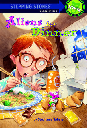 Aliens for Dinner by Stephanie Spinner