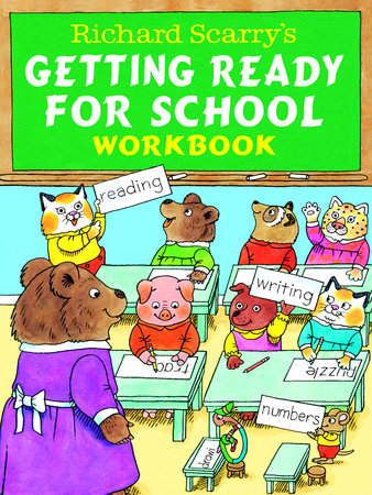 Richard Scarry's Getting Ready for School Workbook by Richard Scarry