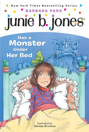 Junie B. Jones #8: Junie B. Jones Has a Monster Under Her Bed by Barbara Park