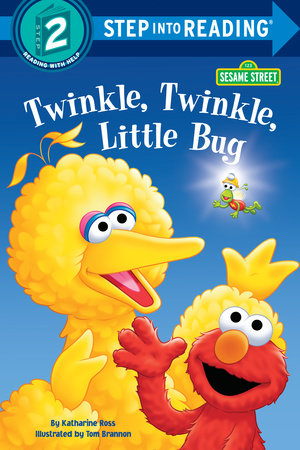 TWINKLE, TWINKLE, LITTLE BUG by Katharine Ross