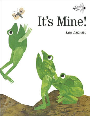 IT'S MINE by Leo Lionni