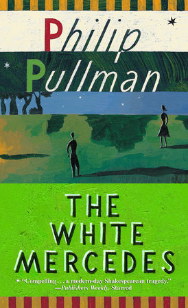 THE WHITE MERCEDES by Philip Pullman