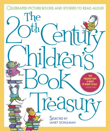 The 20th Century Children's Book Treasury by Janet Schulman