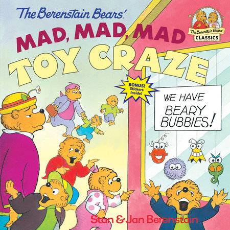 The Berenstain Bears' Mad, Mad, Mad Toy Craze by Stan Berenstain and Jan Berenstain