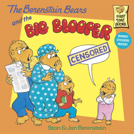 The Berenstain Bears and the Big Blooper by Stan Berenstain and Jan Berenstain