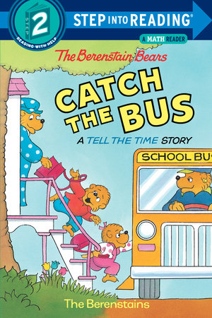 The Berenstain Bears Catch the Bus by Stan Berenstain and Jan Berenstain
