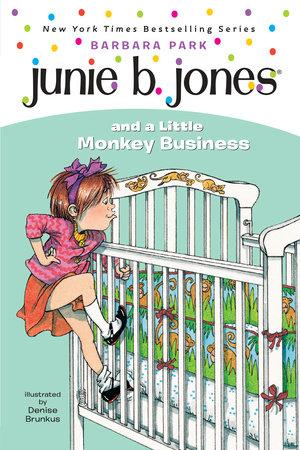 Junie B. Jones #2: Junie B. Jones and a Little Monkey Business by Barbara Park