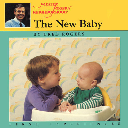 Mr. Rogers New Baby by Fred Rogers