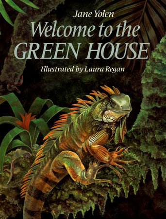 Welcome to the Greenhouse by Jane Yolen