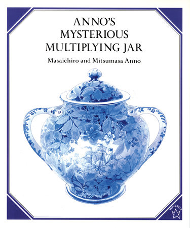 Anno's Mysterious Multiplying Jar by Mitsumasa Anno and Masaichiro Anno