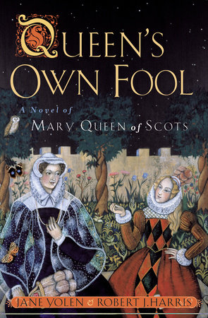 Queen's Own Fool by Jane Yolen and Robert Harris