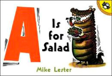 A is for Salad by Mike Lester