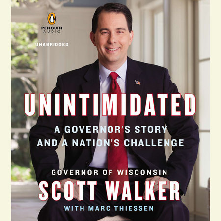 Unintimidated by Scott Walker and Marc Thiessen