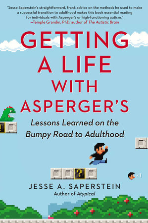 Getting a Life with Asperger's by Jesse A. Saperstein