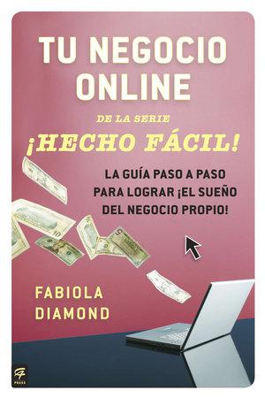 Tu negocio online ¡Hecho Fácil! by Fabiola Diamond