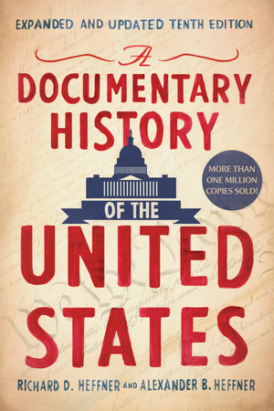 A Documentary History of the United States by Richard D. Heffner and Alexander Heffner
