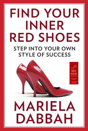 Find Your Inner Red Shoes by Mariela Dabbah