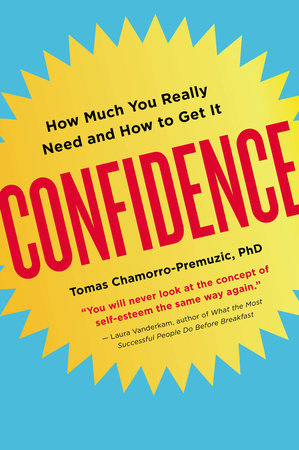 Confidence by Tomas Chamorro-Premuzic, Ph.D.