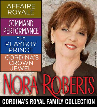 Nora Roberts' Cordina's Royal Family Collection by Nora Roberts
