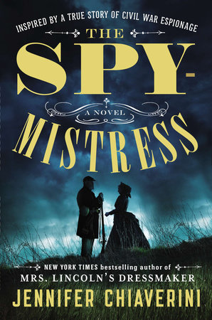 The Spymistress by Jennifer Chiaverini
