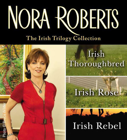 Nora Roberts' Irish Legacy Trilogy by Nora Roberts