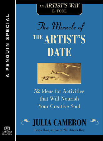 The Miracle of the Artist's Date by Julia Cameron