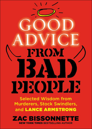 Good Advice from Bad People by Zac Bissonnette