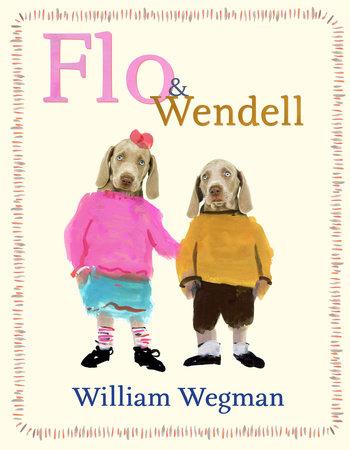 Flo & Wendell by William Wegman