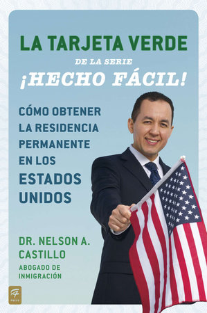 La Tarjeta Verde ¡Hecho fácil! by Nelson A. Castillo