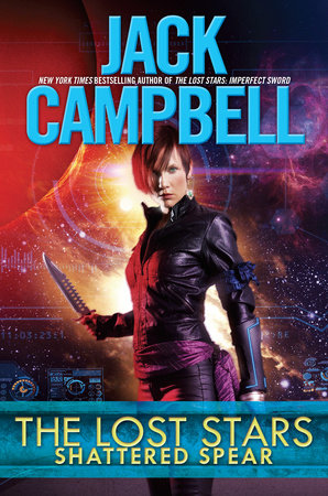 The Lost Stars: Shattered Spear by Jack Campbell