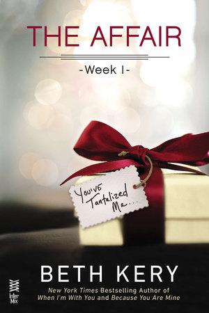 The Affair: Week 1 by Beth Kery