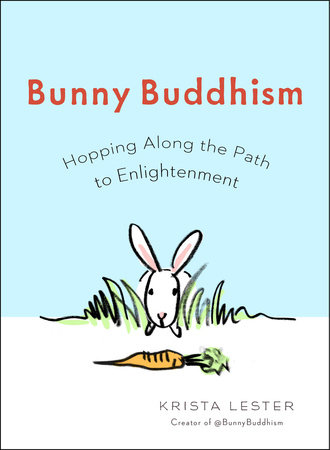 Bunny Buddhism by Krista Lester