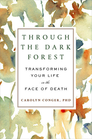 Through the Dark Forest by Carolyn Conger