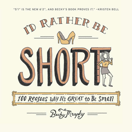 I'd Rather Be Short by Becky Murphy