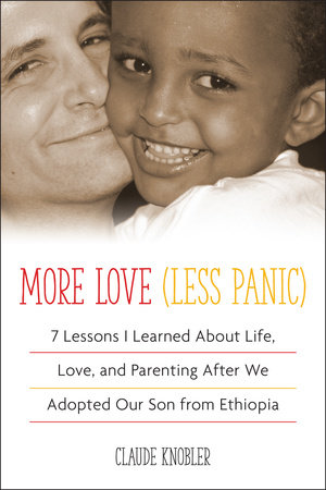 More Love, Less Panic by Claude Knobler