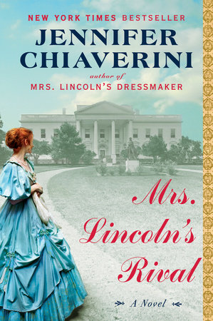 Mrs. Lincoln's Rival by Jennifer Chiaverini