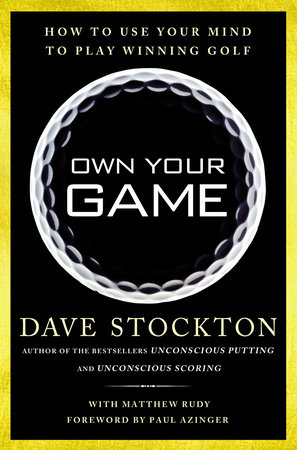 Own Your Game by Dave Stockton