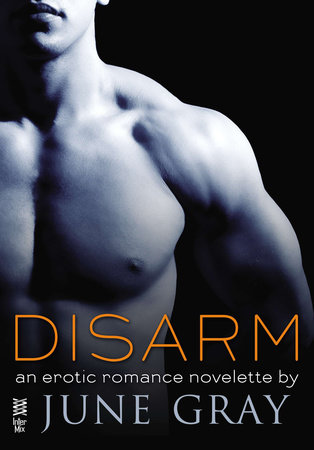 Disarm (Disarm #1) by June Gray