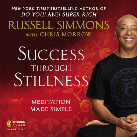 Success Through Stillness by Russell Simmons and Chris Morrow