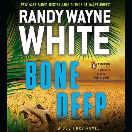 Bone Deep by Randy Wayne White