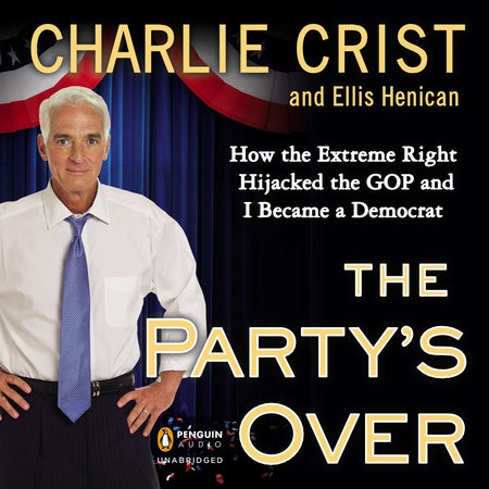 The Party's Over by Charlie Crist and Ellis Henican