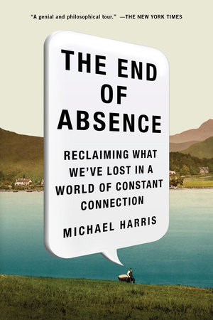 The End of Absence by Michael John Harris