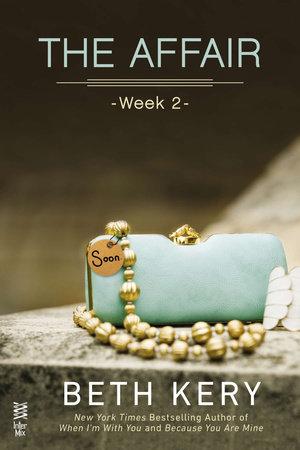 The Affair: Week 2 by Beth Kery