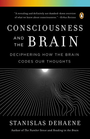 Consciousness and the Brain by Stanislas Dehaene