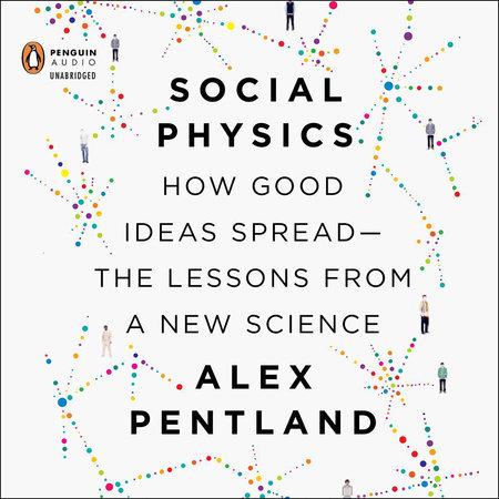 Social Physics by Alex Pentland