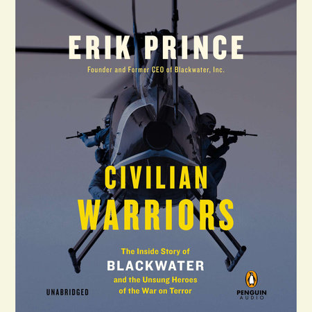 Civilian Warriors by Erik Prince