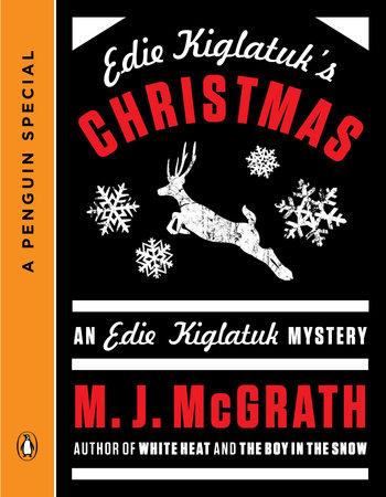 Edie Kiglatuk's Christmas by M. J. McGrath