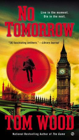 No Tomorrow by Tom Wood