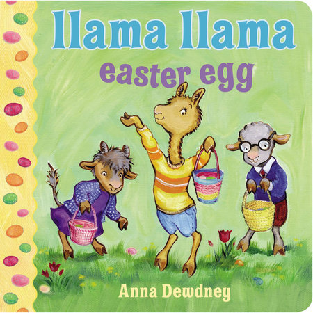 Llama Llama Easter Egg by Anna Dewdney