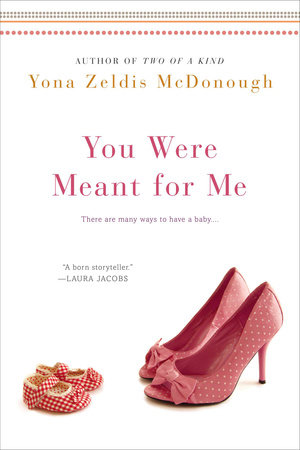 You Were Meant For Me by Yona Zeldis McDonough